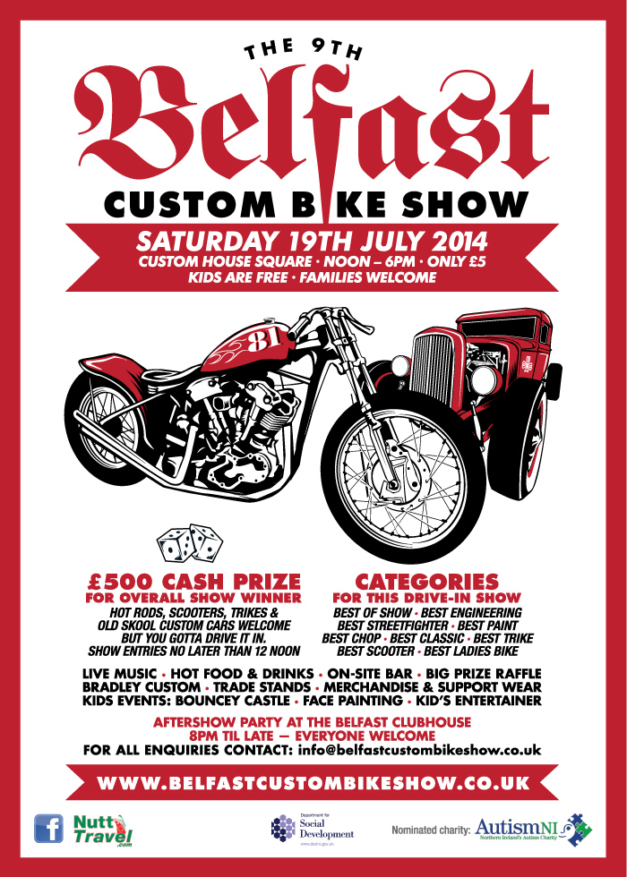9th Belfast Custom Bike Show Saturday 19th July 2014 Custom House Square Noon - 6pm  Entry only £5